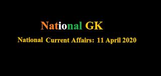 Current Affairs: 11 April 2020