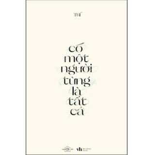 Có Một Người Từng Là Tất Cả ebook PDF EPUB AWZ3 PRC MOBI