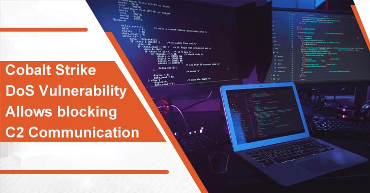 Hotcobalt – Cobalt Strike DoS Vulnerability Allows Blocking C2 Communication