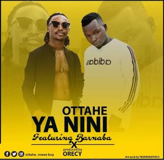 Audio | Ottahe ft. Barnaba – Ya Nini | Download Mp3