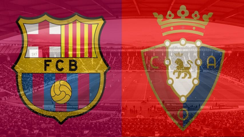 موعد مباراة برشلونة القادمة ضد أوساسونا والقنوات الناقلة في الجولة 26 من الدوري الاسباني