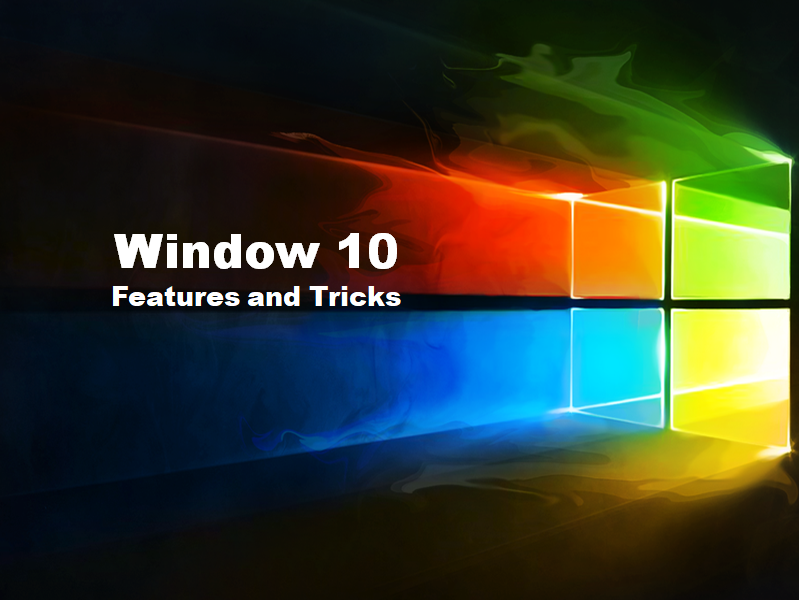 Some best Windows 10 Features and tricks you should know in 2020