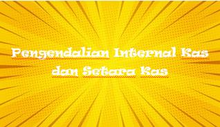 Pengendalian Internal Kas dan Setara Kas