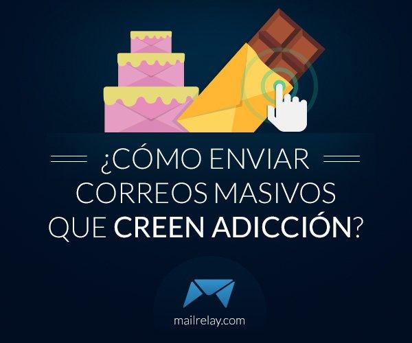 Correos que crean adicción · El blog de Mailrelay