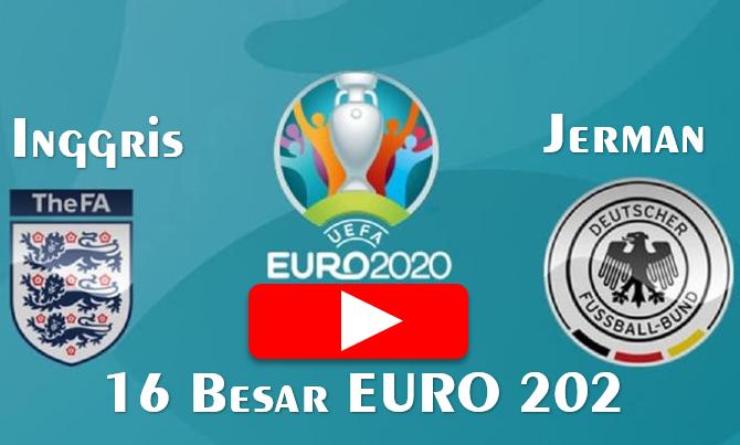 Link Live Streaming Inggris vs Jerman babak 16 Besar EURO 2020 - Tonton Gratis