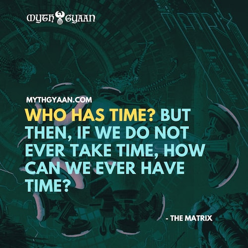 Matrix Quotes Photo - Merovingian Quotes: Who has time? But then, if we do not ever take time, how can we ever have time?