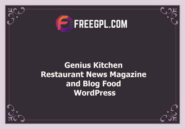 Genius Kitchen - News Magazine and Blog Food WordPress Theme Nulled Download Free
