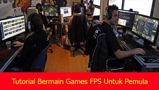 Tutorial Bermain Games FPS Untuk Pemula
