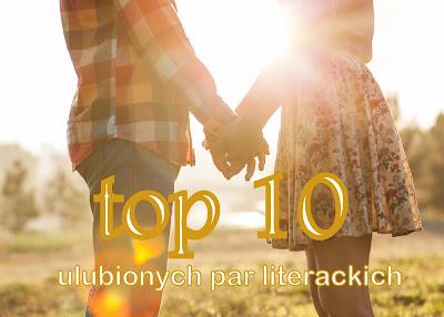 http://wymarzona-ksiazka.blogspot.com/2015/07/top-10-ulubionych-par-literackich.html