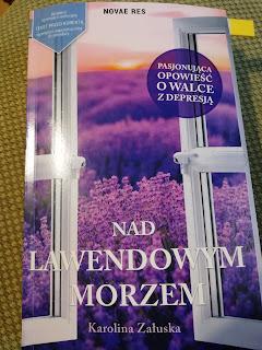 """RECENZJA PRZEDPREMIEROWA: """"Nad lawendowym morzem""""- Karolina Załuska"""