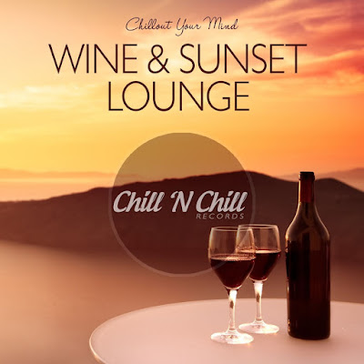 Wine & Sunset Lounge (Chillout Your Mind)(2020)