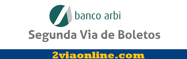 Banco Arbi: confira como Gerar 2ª de Boleto Banco Arbi