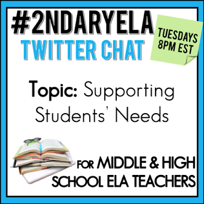 Join secondary English Language Arts teachers Tuesday evenings at 8 pm EST on Twitter. This week's chat will be about supporting students' needs in the classroom.