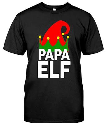 PAPA ELF T Shirts Hoodie Sweatshirt Sweater