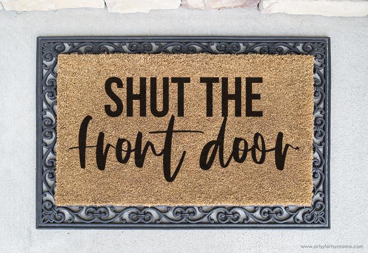 DIY Shut the Front Door Doormat with FREE Cut File