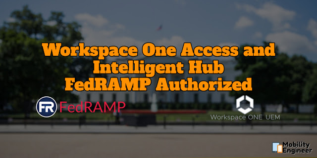 VMware's Workspace One Access and Intelligent Hub included in FedRAMP Moderate Authorized SaaS