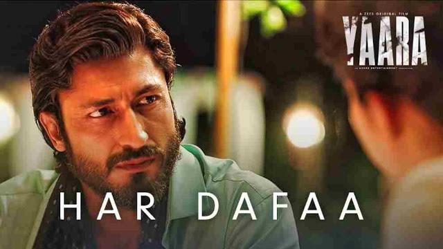 Har Dafaa Lyrics in English :- Yaara | Shaan | Vidyut Jammwal