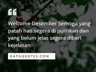 Kata Kata Welcome Desember Awal Bulan yang Menarik