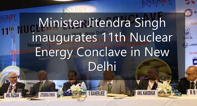 Minister Jitendra Singh inaugurates 11th Nuclear Energy Conclave in New Delhi