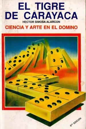 """Ciencia y arte en el domino – Hector Simosa Alarcon """"El Tigre de Carayaca"""""""