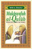 Mukasyafah al Qulub - Bening Hati dengan Ilmu Tasawuf oleh Imam Al-Ghazali
