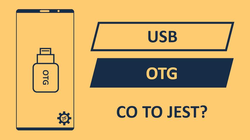 Co to jest USB OTG?