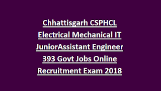 Chhattisgarh CSPHCL Electrical Mechanical IT JuniorAssistant Engineer 393 Govt Jobs Online Recruitment Exam 2018