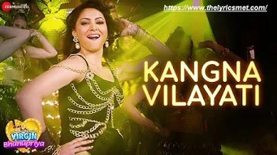 Kangna Vilayati Song Lyrics Virgin Bhanupriya | Urvashi Rautela | Jyotica Tangri | Ramji Gulati