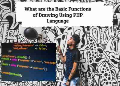 What are the Basic Functions of Drawing | Using PHP Languages