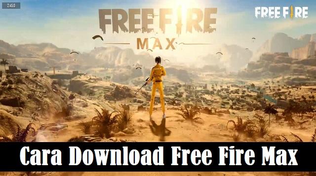 Cara Download Free Fire Max