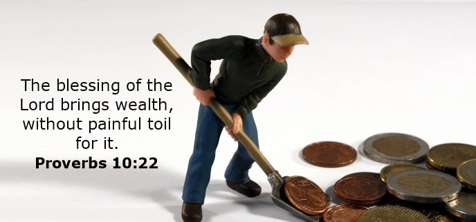 The blessing of the Lord brings wealth, without painful toil for it.
