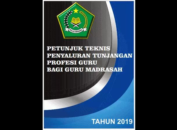 Juknis TPG (Tunjangan Profesi Guru) Madrasah Tahun 2019