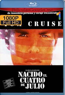 Nacido El Cuatro De Julio[1989] [1080p BRrip] [Latino- Ingles] [GoogleDrive] LaChapelHD