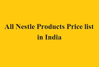 All Nestle Products Price list in India