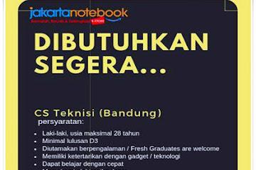 Lowongan Kerja CS Teknisi Jakarta Notebook Bandung