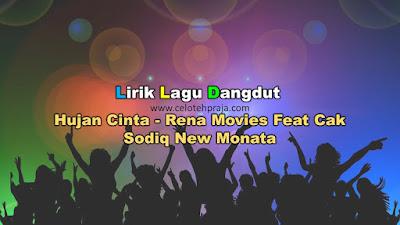 Hujan Cinta Lirik Lagu Dangdut - Rena Movies Feat Cak Sodiq New Monata