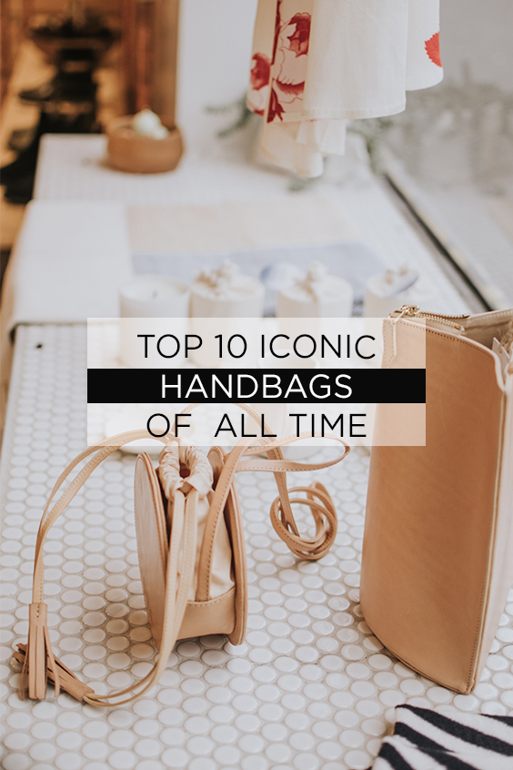 Top 10 Most Iconic Handbags of All Time 3b6aab123a