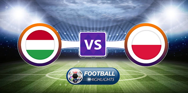 Hungary vs Poland – Highlights