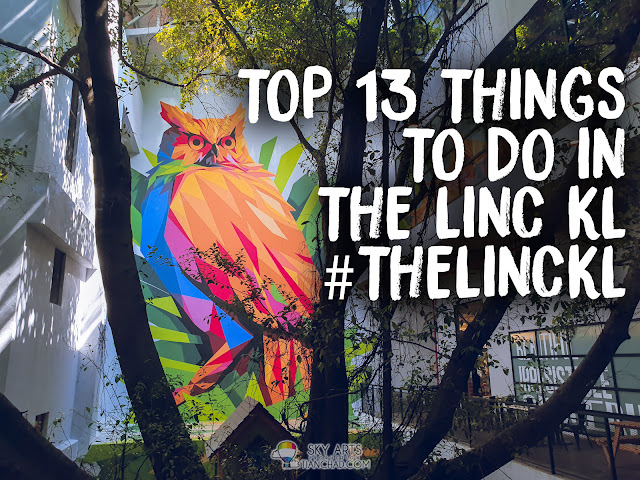 TOP 13 THINGS TO DO IN THE LINC KL #THELINCKL