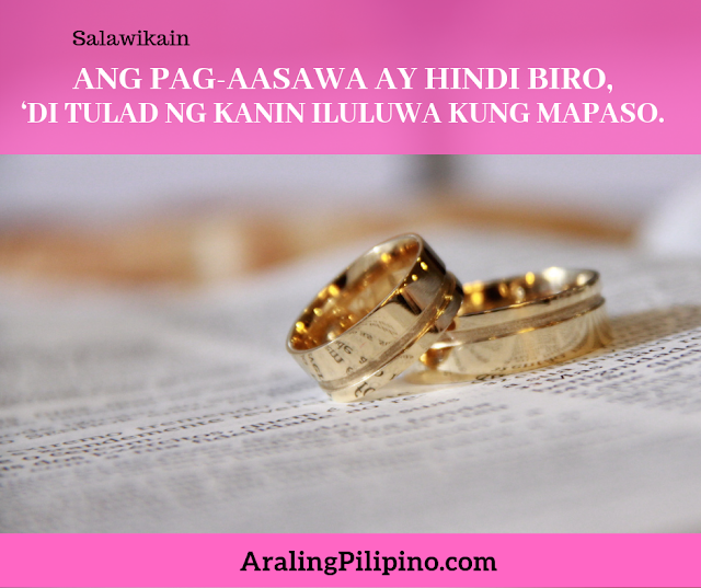 Salawikain Tungkol sa Pag ibig pagaasawa ay hindi biro