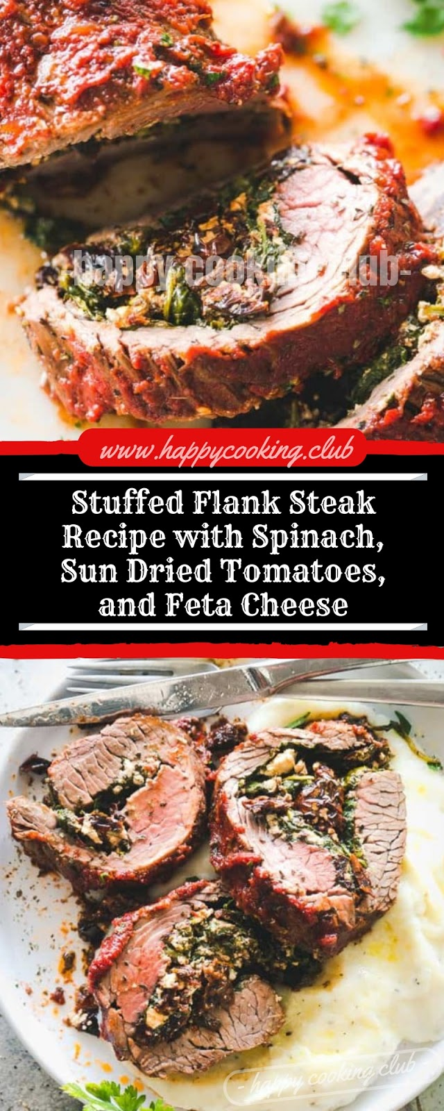 Stuffed Flank Steak Recipe with Spinach, Sun Dried Tomatoes, and Feta Cheese