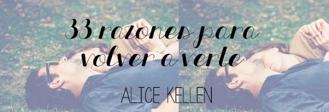 reseña    33 razones para volver a verte - Alice Kellen