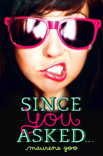 cover of SINCE YOU ASKED by Maurene Goo