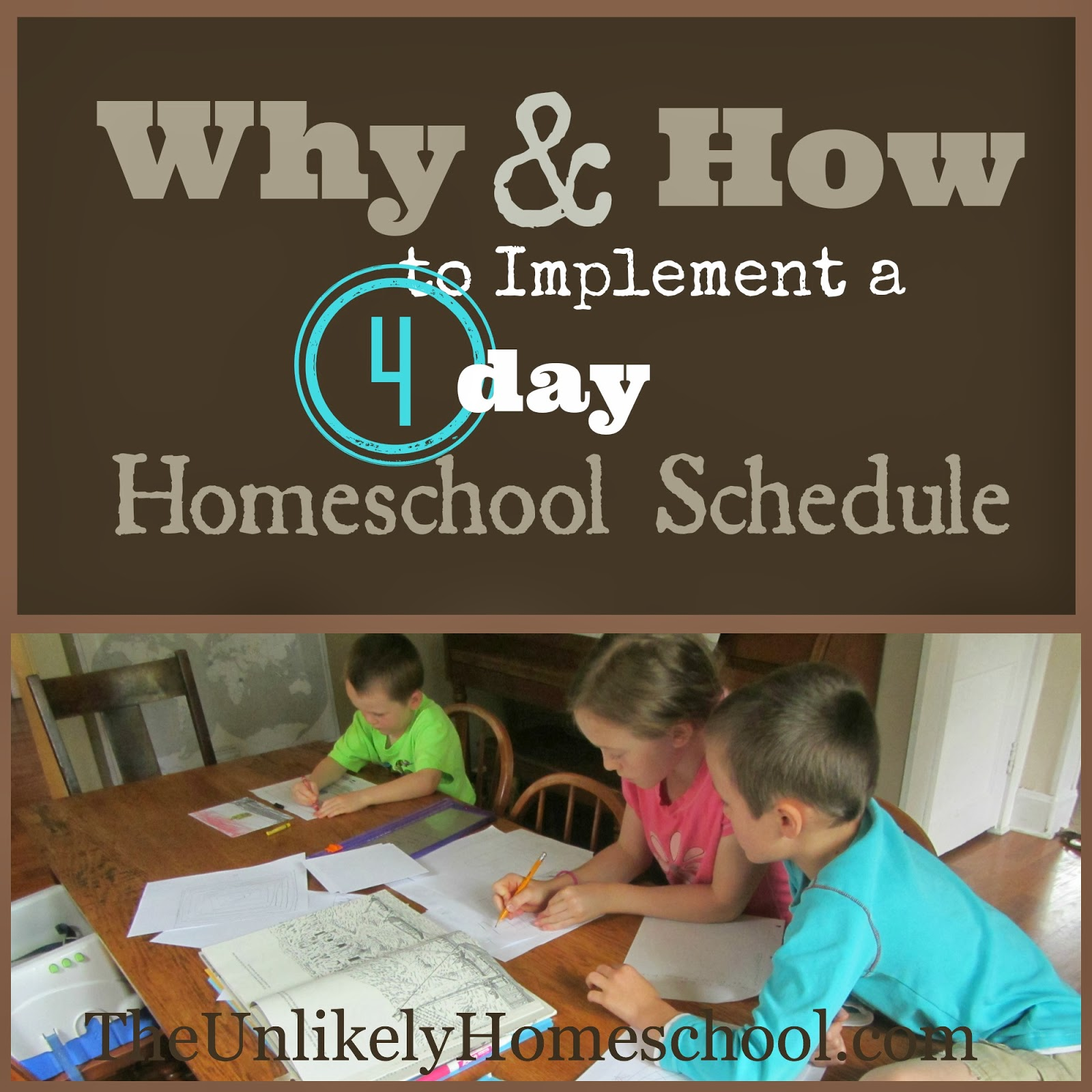 The Unlikely Homeschool Why And How To Implement A 4 Day