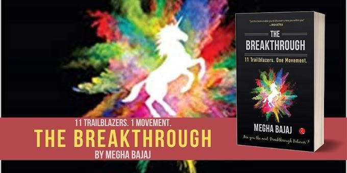 Book Blitz: The Breakthrough: 11 Trailblazers. One Movement - Megha Bajaj