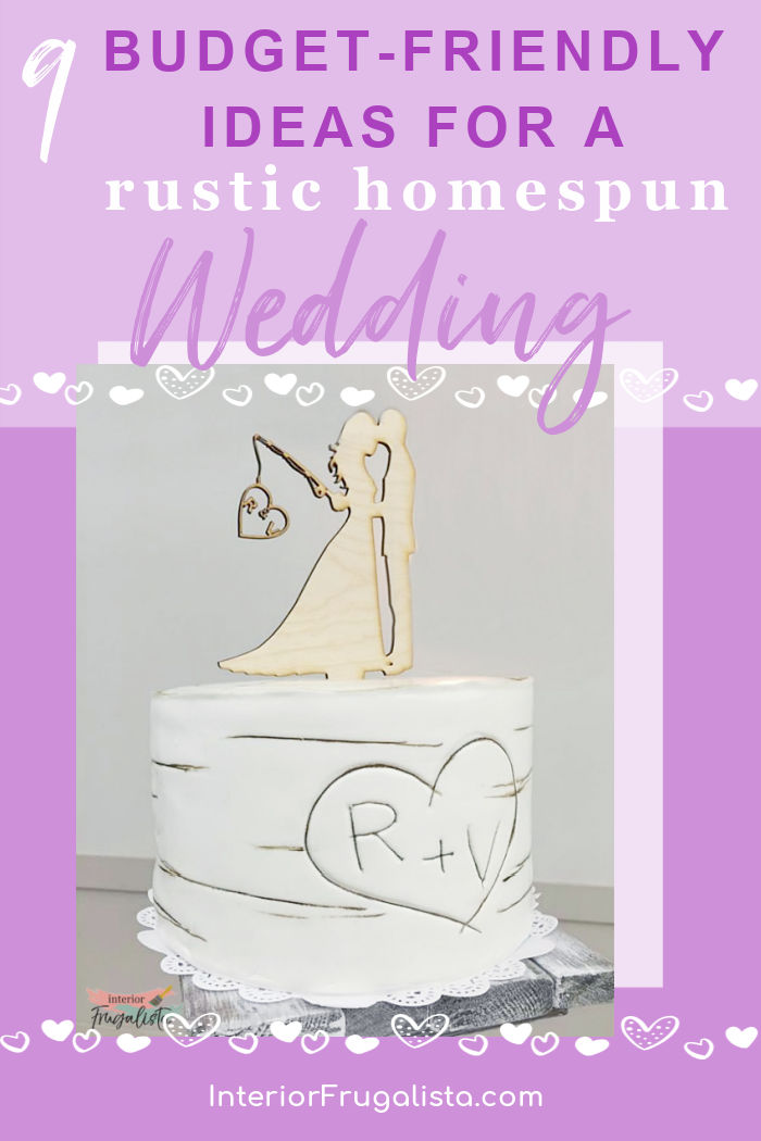 Nine budget-friendly DIY decorating ideas for a rustic country-style homespun wedding that are not difficult to make and for very little money. #budgetweddingideas #diyweddingideas #rusticweddingideas