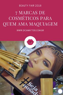 Veja as marcas que estiveram presentes na Beauty Fair com novidades em maquiagem e cosméticos