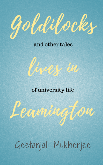 Goldilocks Lives in Leamington by Geetanjali Mukherjee | Nonfiction, Humor, Memoir, Short Stories