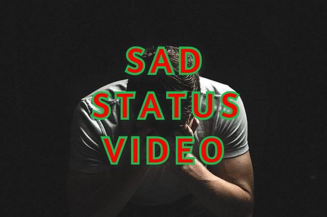 500+ Sad Whatsapp Status Video Download | Sad Status Video