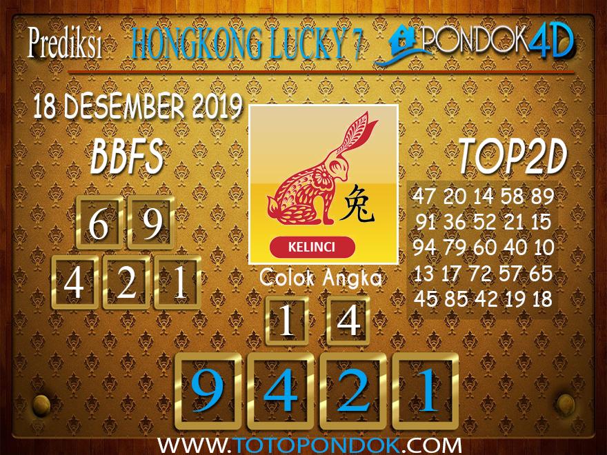 Prediksi Togel HONGKONG LUCKY 7 PONDOK4D 18 DESEMBER 2019